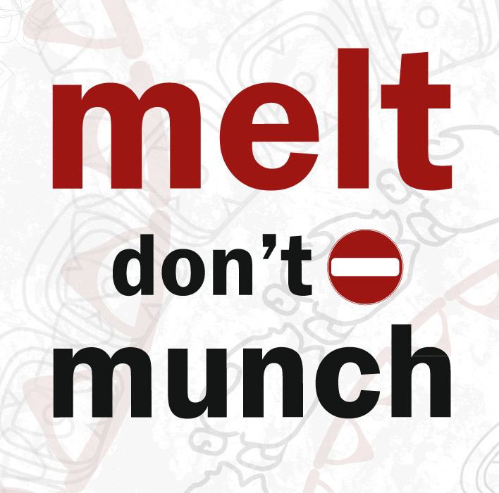 melt-don't-munch